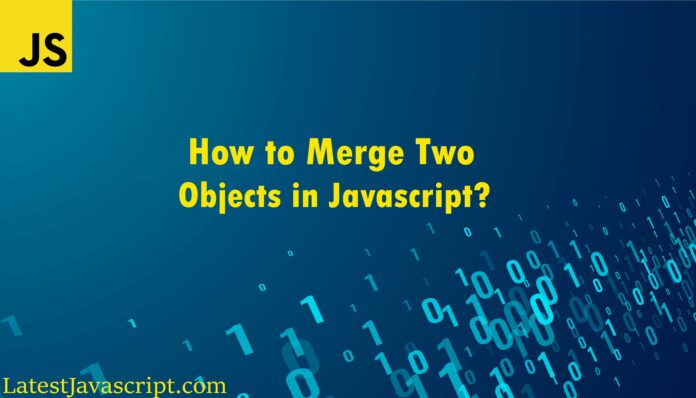 How to merge two objects in javascript