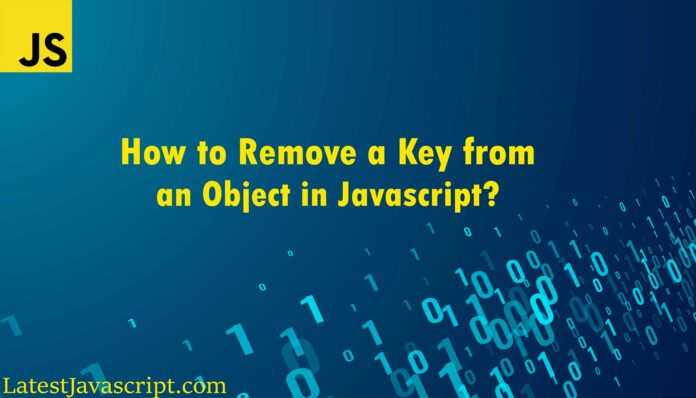 How-to-remove-a-key-from-an-object-in-javascript