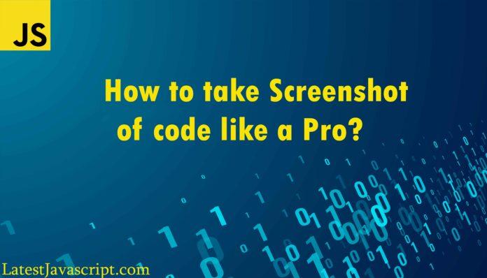 Take a screenshot of your code